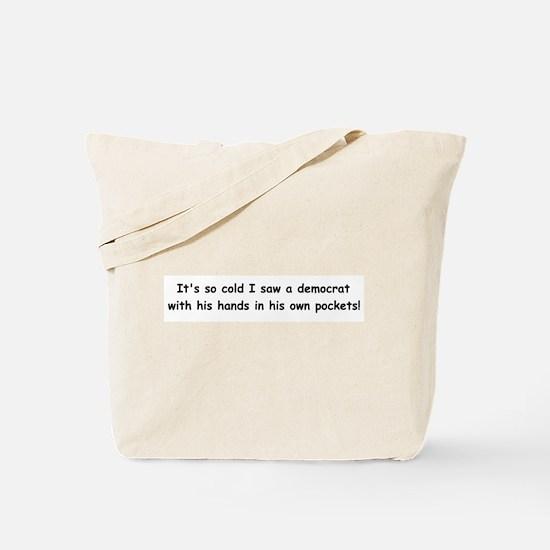 It's so cold Tote Bag