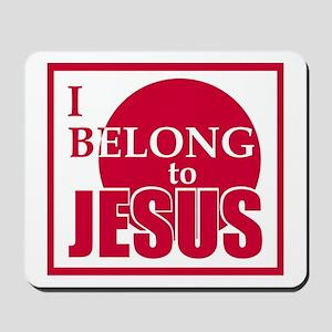 I belong to Jesus Mousepad