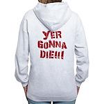 Yer Gonna Die!!! Women's Zip Hoodie