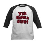 Yer Gonna Die!!! Kids Baseball Jersey