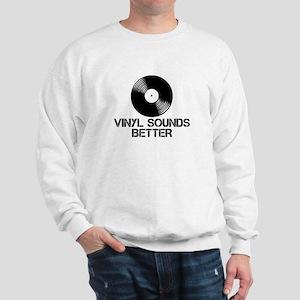 Vinyl Sounds Better Sweatshirt