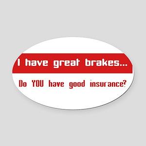 Great Breaks Good Insurance Oval Car Magnet