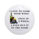 Cooking with Wine Ornament (Round)