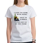 Cooking with Wine Women's T-Shirt