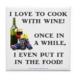 Cooking with Wine Tile Coaster