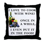 Cooking with Wine Throw Pillow