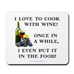 Cooking with Wine Mousepad