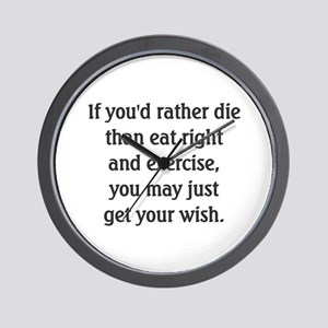 Rather Die Than Diet? - Wall Clock