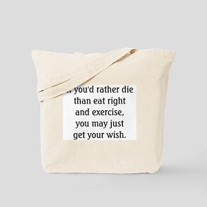 Rather Die Than Diet? - Tote Bag