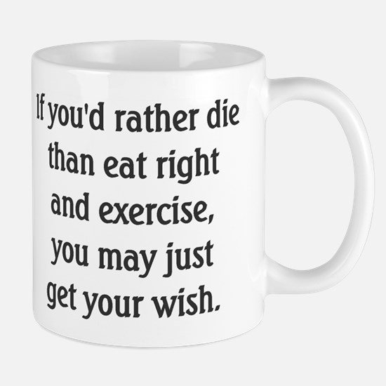 Rather Die Than Diet? - Mug