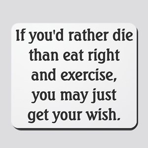 Rather Die Than Diet? - Mousepad