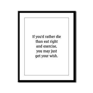 Rather Die Than Diet? - Framed Panel Print