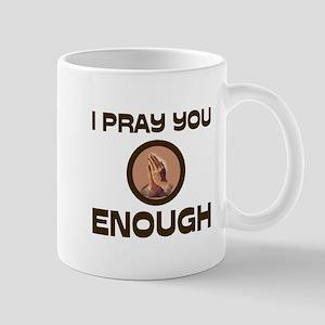 ENOUGH OF EVERYTHING Mug