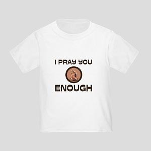 ENOUGH OF EVERYTHING Toddler T-Shirt