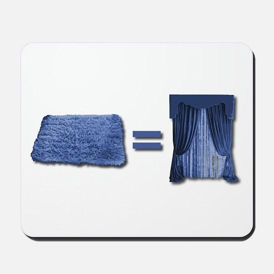 Carpet = Drapes Mousepad