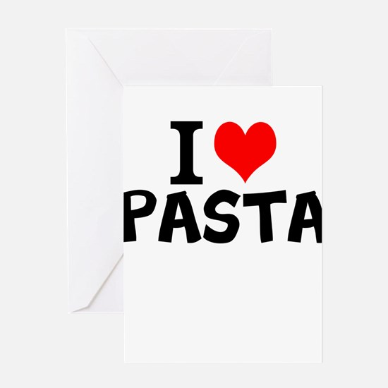 I Love Pasta Greeting Cards