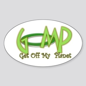 get off my planet Oval Sticker