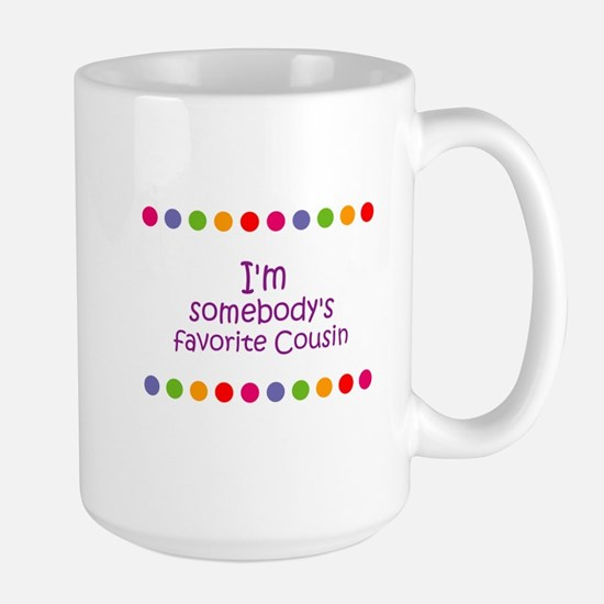 I'm somebody's favorite Cousi Mugs