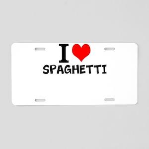 I Love Spaghetti Aluminum License Plate