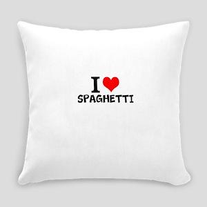 I Love Spaghetti Everyday Pillow
