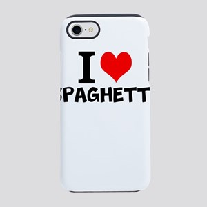 I Love Spaghetti iPhone 7 Tough Case
