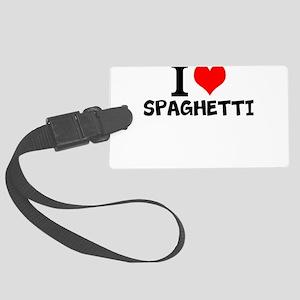 I Love Spaghetti Luggage Tag