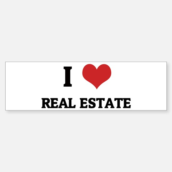 I Love Real Estate Bumper Bumper Bumper Sticker