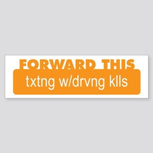 Texting While Driving Kills Bumper Sticker