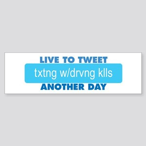 Live to Tweet Another Day Bumper Sticker