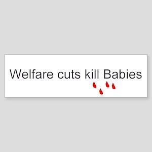 Welfare Cuts Kills Babies Bumper Sticker