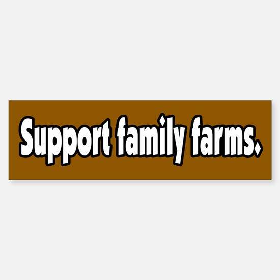 Support Family Farms Bumper Bumper Bumper Sticker