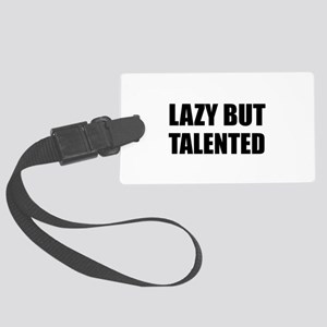 Lazy But Talented Luggage Tag