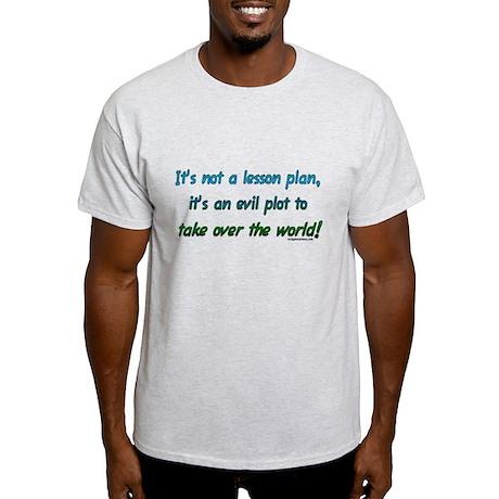 Evil lesson plan, teacher gift Light T-Shirt