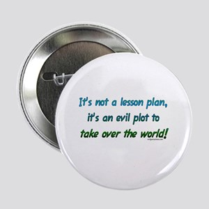 "Evil lesson plan, teacher gift 2.25"" Button"