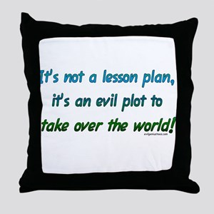 Evil lesson plan, teacher gift Throw Pillow