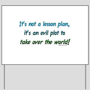 Evil lesson plan, teacher gift Yard Sign