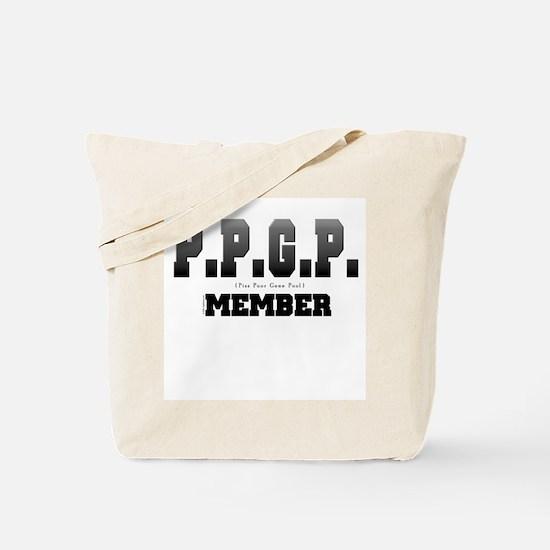 P.P.G.P (Piss Poor Gene Pool) Tote Bag