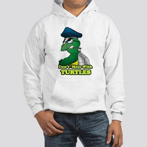 Don't mess with Turtles! Hooded Sweatshirt