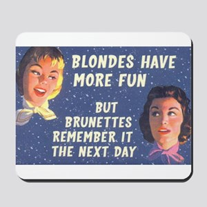 Blondes Have More Fun Mousepad