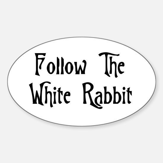 Follow The White Rabbit Sticker (Oval)