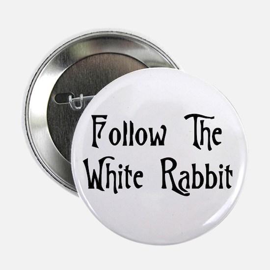 """Follow The White Rabbit 2.25"""" Button"""