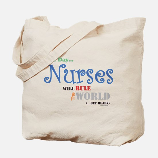 Nurses Will Rule The World Tote Bag