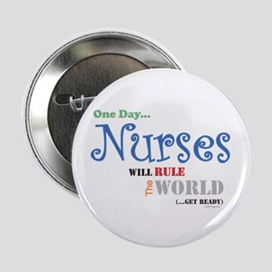"Nurses Will Rule The World 2.25"" Button"