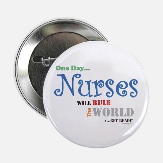 "Nurses Will Rule The World 2.25"" Button"