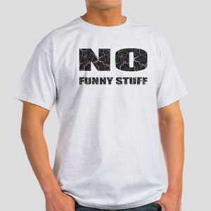 No Funny Stuff Light T-Shirt