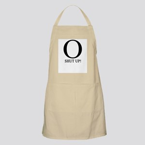 O SHUT UP! Apron