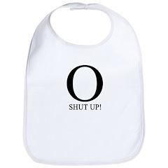 O SHUT UP! Bib