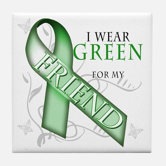 I Wear Green for my Friend Tile Coaster