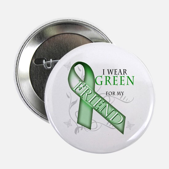 "I Wear Green for my Friend 2.25"" Button"