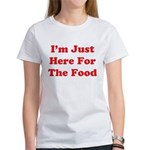 Here For The Food Women's T-Shirt